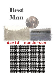 Best Man by David Manderson available soon on Amazon and Kobo